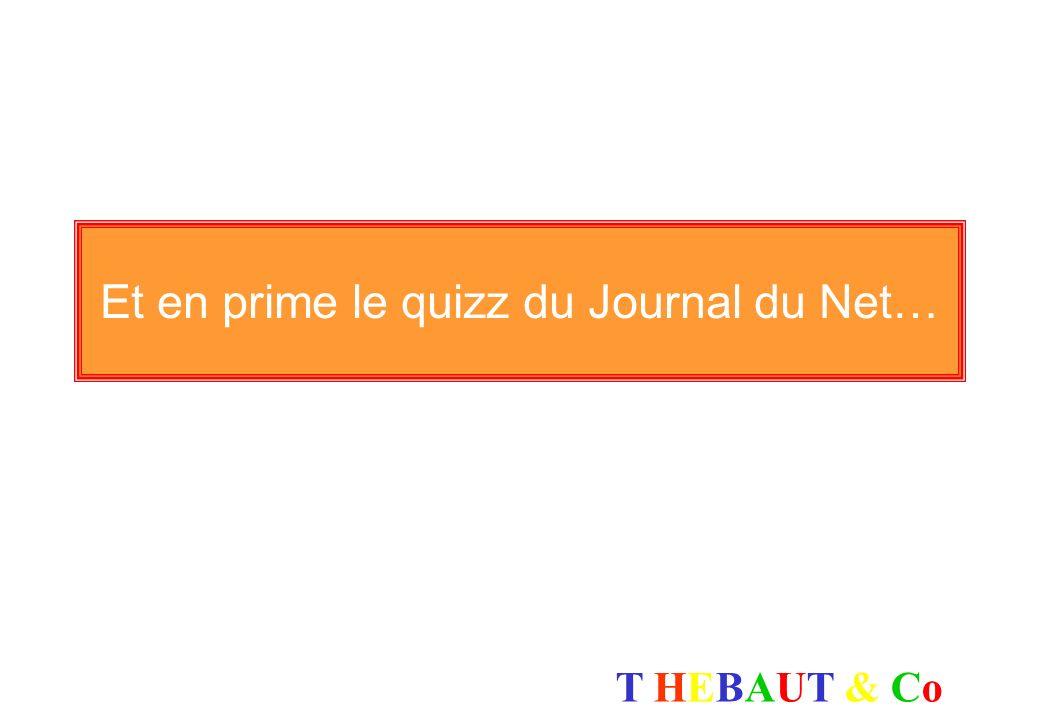 Et en prime le quizz du Journal du Net…