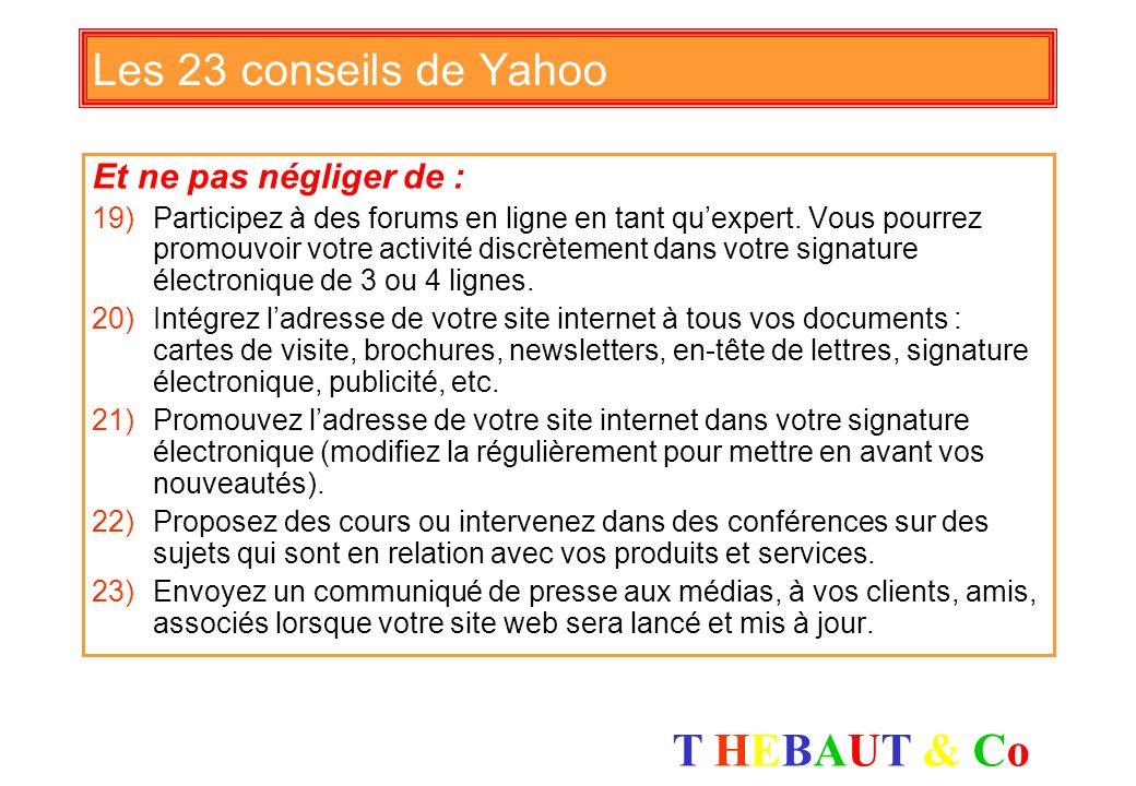 Les 23 conseils de Yahoo Et ne pas négliger de :