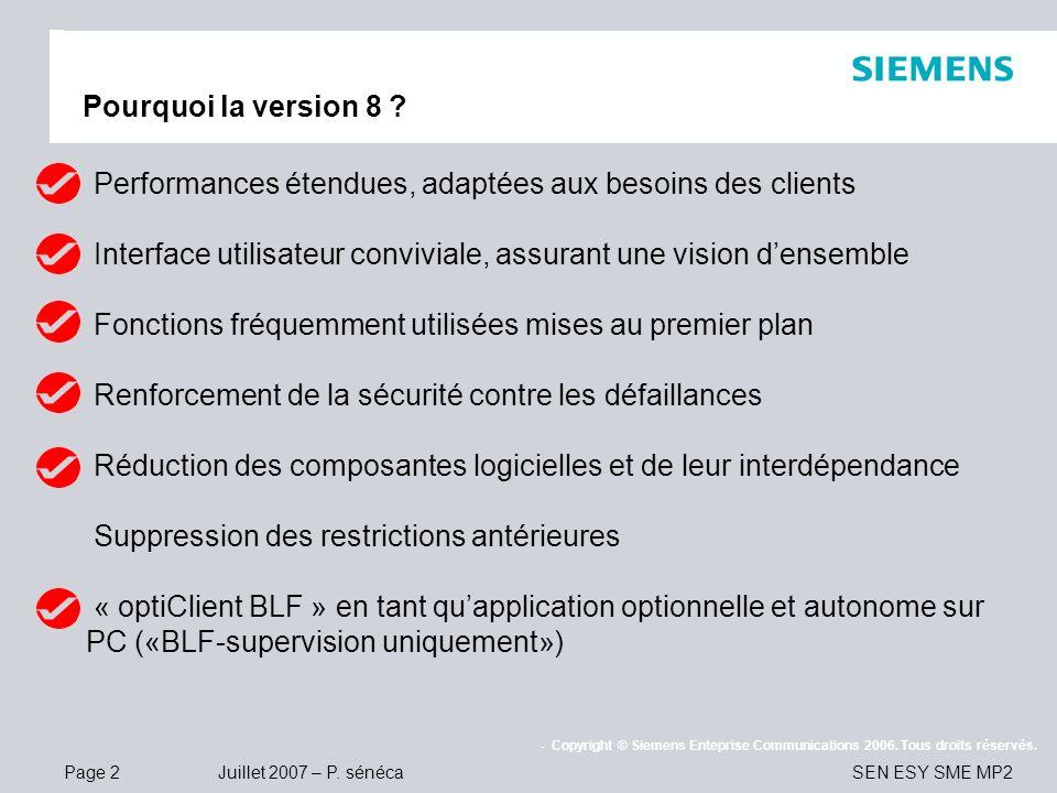 Pourquoi la version 8 Performances étendues, adaptées aux besoins des clients. Interface utilisateur conviviale, assurant une vision d'ensemble.
