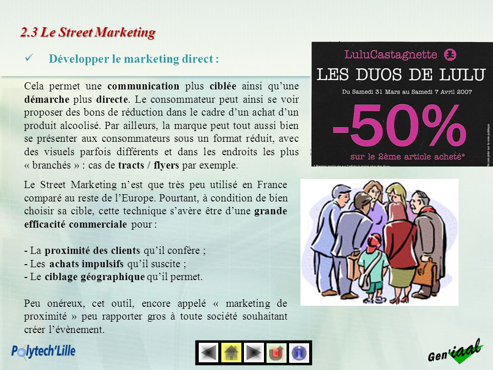 2.3 Le Street Marketing Développer le marketing direct : Gen'