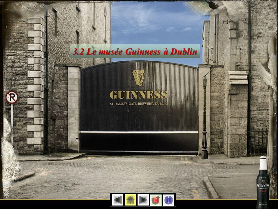 3.2 Le musée Guinness à Dublin