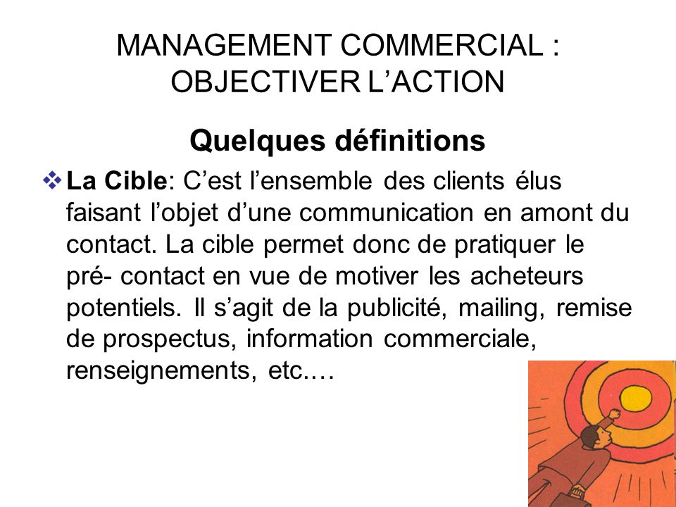 MANAGEMENT COMMERCIAL : OBJECTIVER L'ACTION