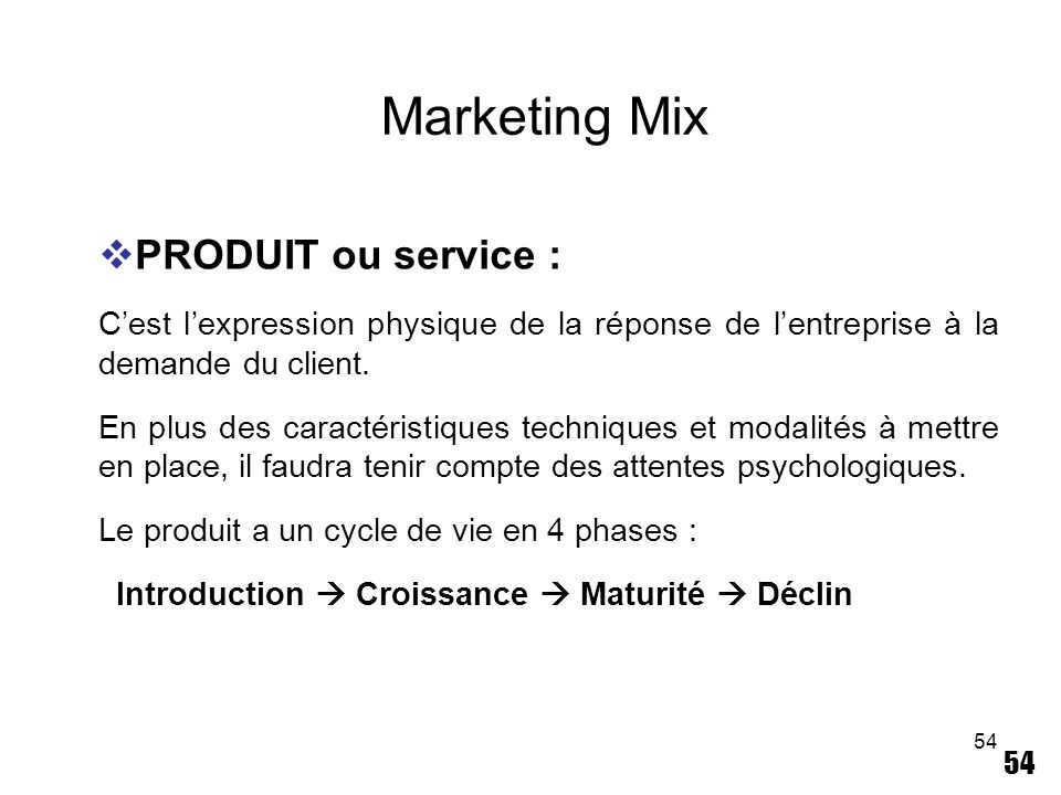 Marketing Mix PRODUIT ou service :