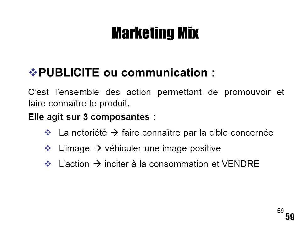 Marketing Mix PUBLICITE ou communication :