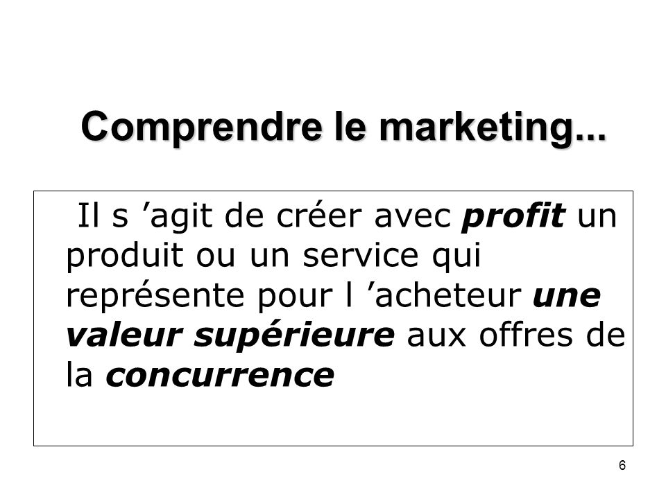Comprendre le marketing...