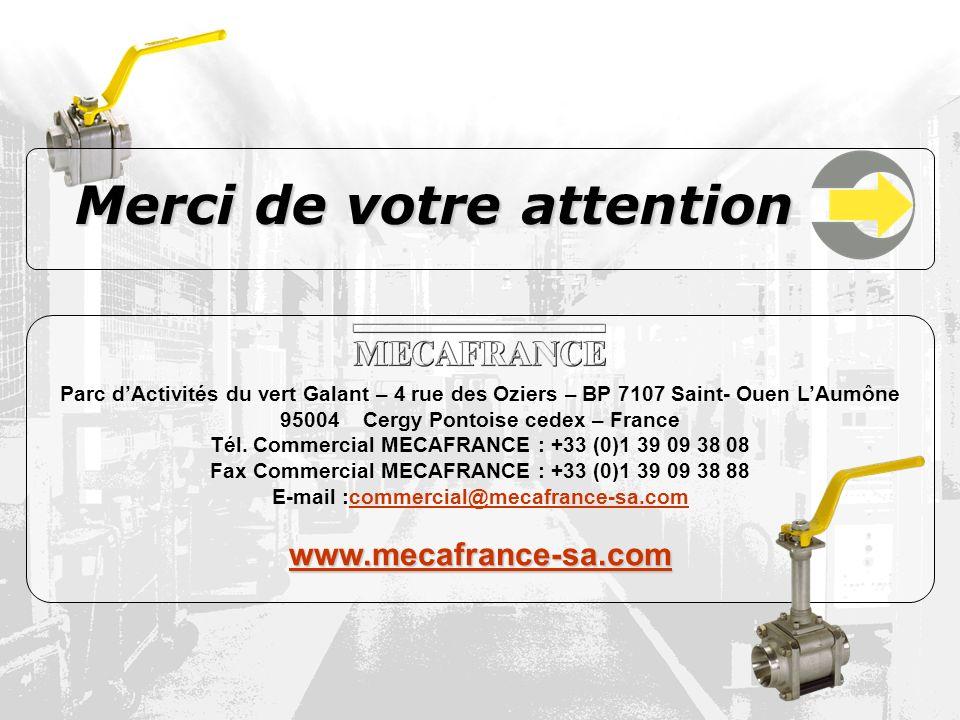 Merci de votre attention E-mail :commercial@mecafrance-sa.com