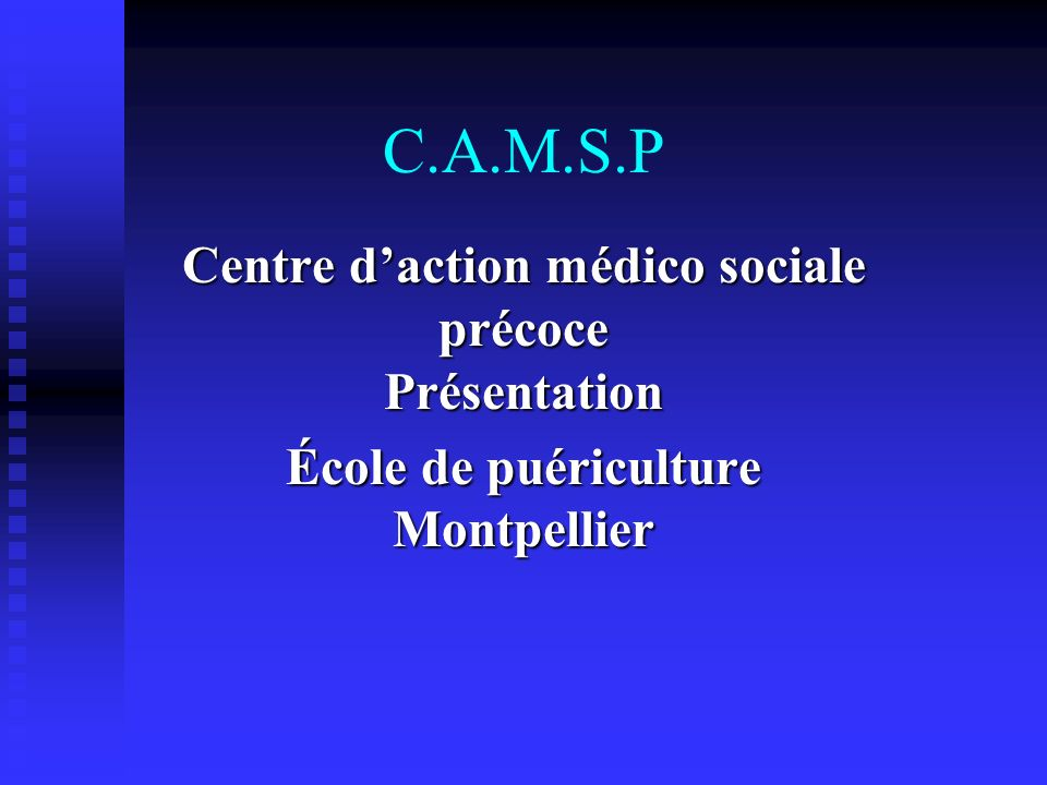 C.A.M.S.P Centre d'action médico sociale précoce Présentation