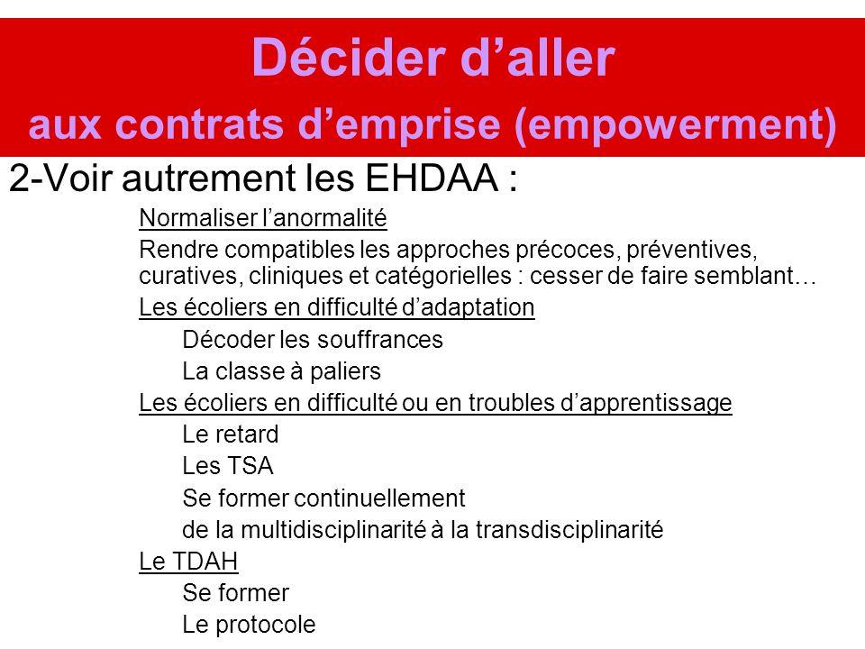 Décider d'aller aux contrats d'emprise (empowerment)