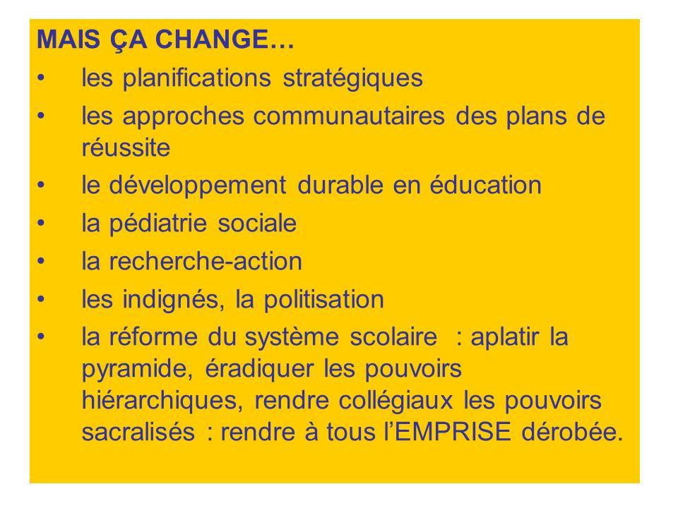 MAIS ÇA CHANGE… les planifications stratégiques. les approches communautaires des plans de réussite.