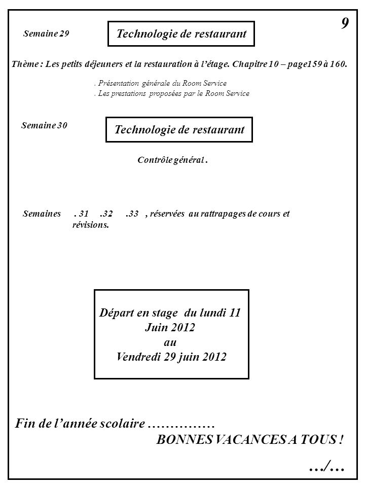 9 …/… Fin de l'année scolaire …………… BONNES VACANCES A TOUS !