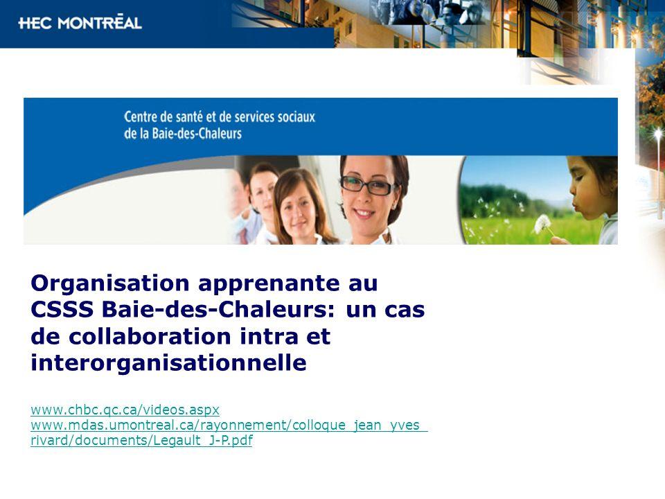 Organisation apprenante au CSSS Baie-des-Chaleurs: un cas de collaboration intra et interorganisationnelle