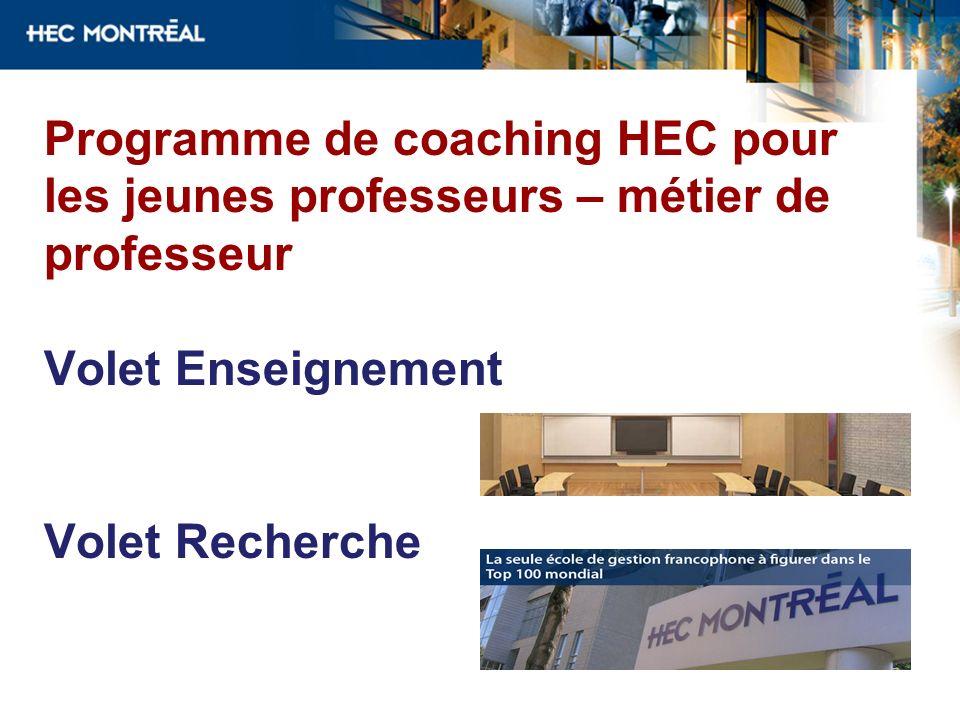 Programme de coaching HEC pour les jeunes professeurs – métier de professeur Volet Enseignement Volet Recherche