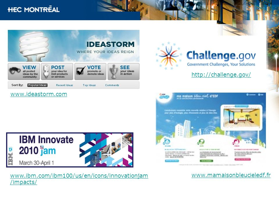 http://challenge.gov/ www.ideastorm.com.