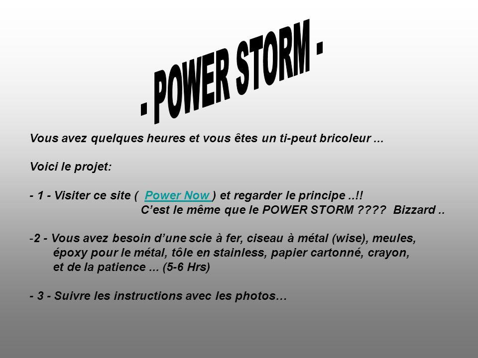 - POWER STORM - Vous avez quelques heures et vous êtes un ti-peut bricoleur ... Voici le projet: