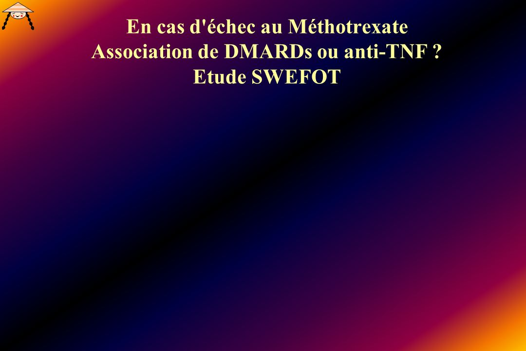 En cas d échec au Méthotrexate Association de DMARDs ou anti-TNF