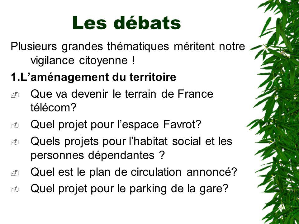 Les débats Plusieurs grandes thématiques méritent notre vigilance citoyenne ! 1.L'aménagement du territoire.