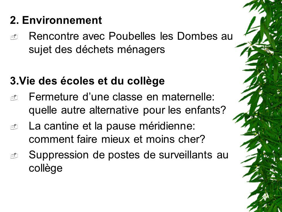 2. Environnement Rencontre avec Poubelles les Dombes au sujet des déchets ménagers. 3.Vie des écoles et du collège.