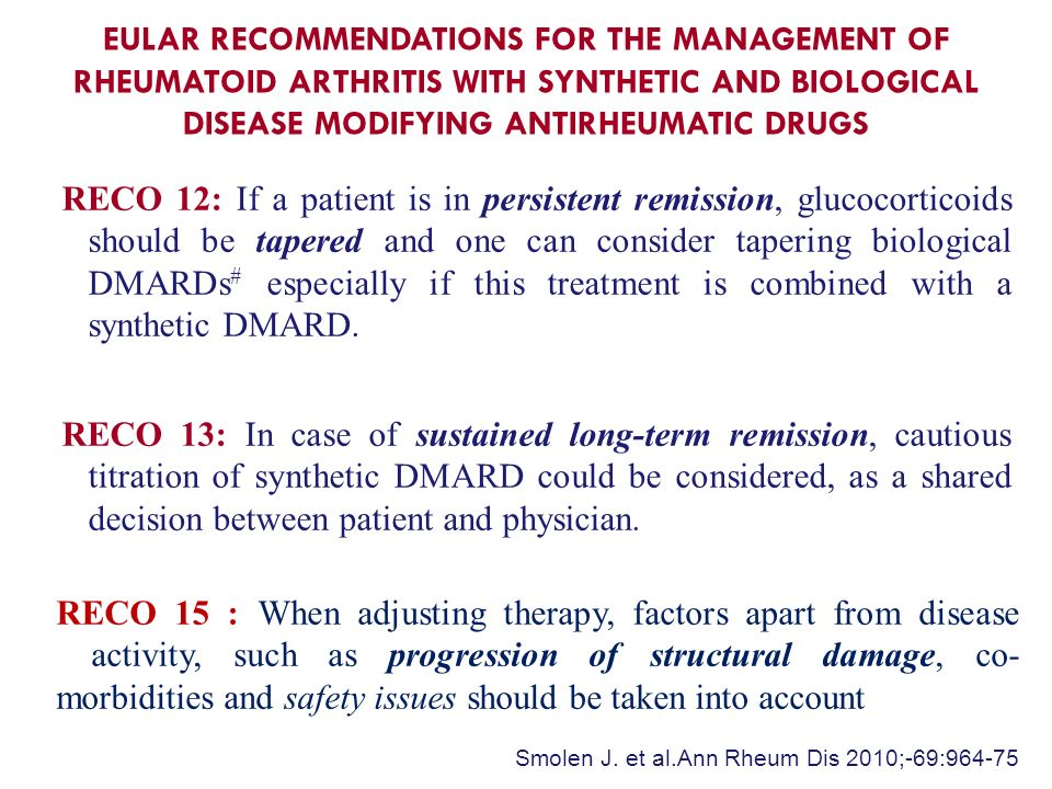 EULAR RECOMMENDATIONS FOR THE MANAGEMENT OF RHEUMATOID ARTHRITIS WITH SYNTHETIC AND BIOLOGICAL DISEASE MODIFYING ANTIRHEUMATIC DRUGS