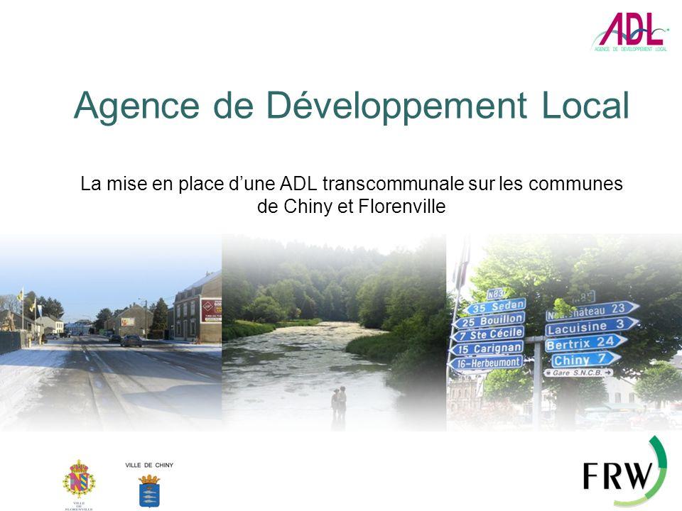 Agence de Développement Local La mise en place d'une ADL transcommunale sur les communes de Chiny et Florenville