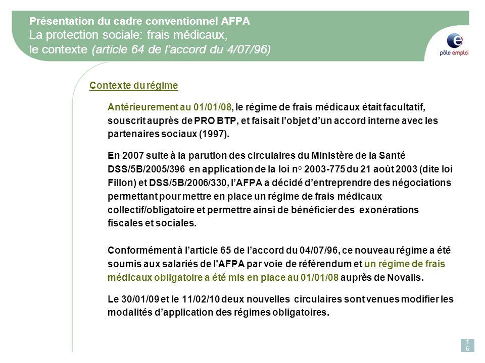 Présentation du cadre conventionnel AFPA La protection sociale: frais médicaux, le contexte (article 64 de l'accord du 4/07/96)
