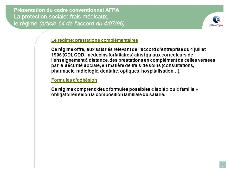 Présentation du cadre conventionnel AFPA La protection sociale: frais médicaux, le régime (article 64 de l'accord du 4/07/96)
