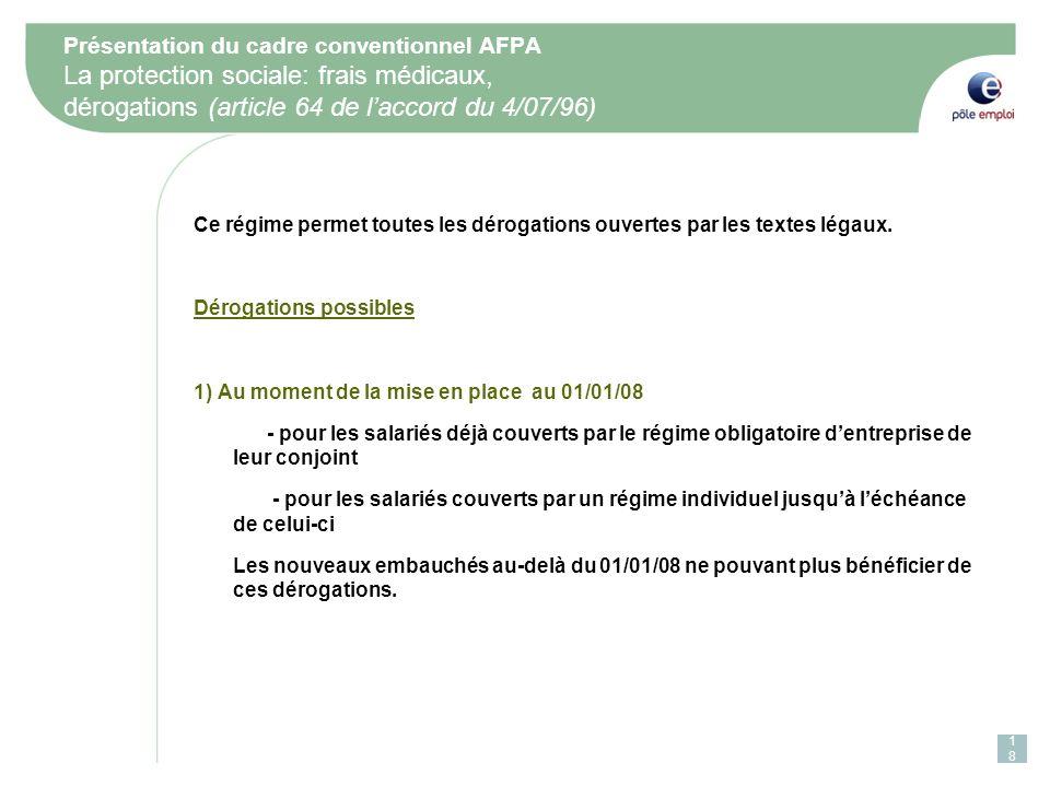 Présentation du cadre conventionnel AFPA La protection sociale: frais médicaux, dérogations (article 64 de l'accord du 4/07/96)