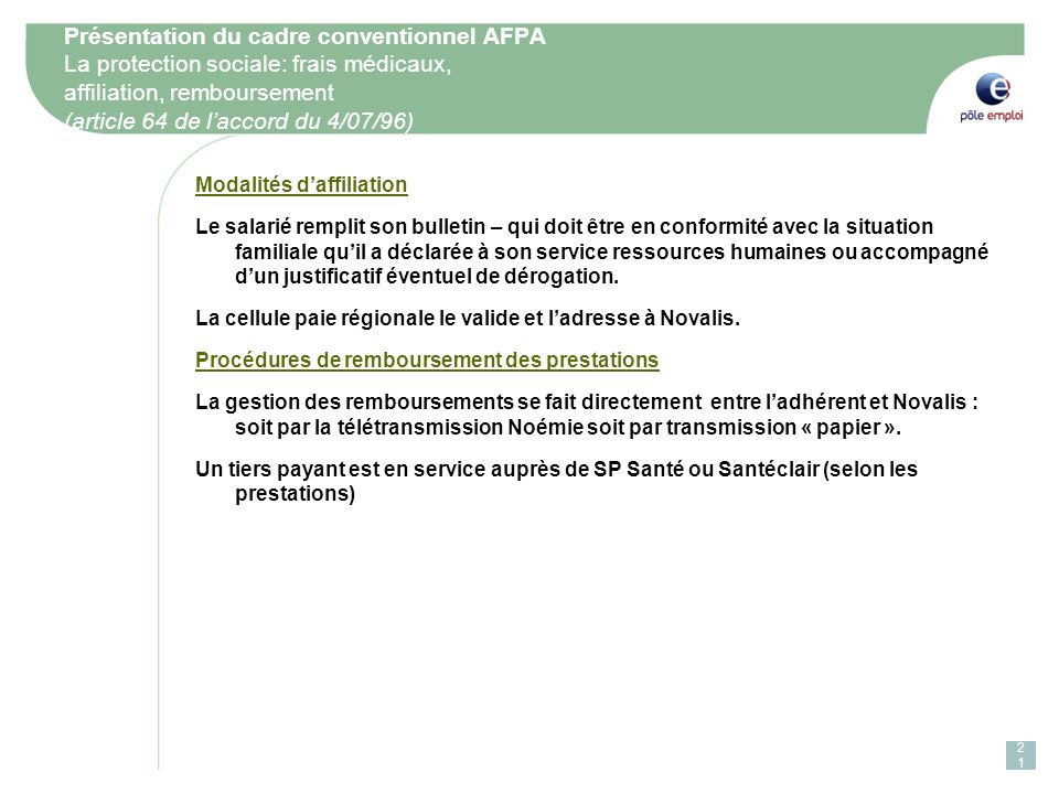 Présentation du cadre conventionnel AFPA La protection sociale: frais médicaux, affiliation, remboursement (article 64 de l'accord du 4/07/96)