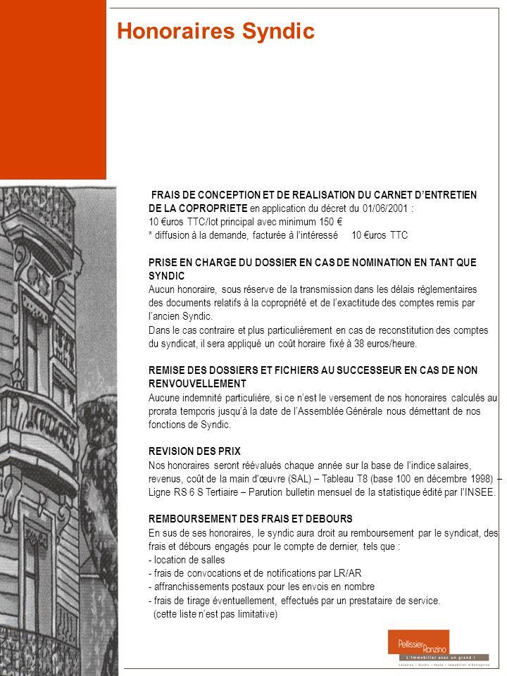 Honoraires Syndic FRAIS DE CONCEPTION ET DE REALISATION DU CARNET D'ENTRETIEN. DE LA COPROPRIETE en application du décret du 01/06/2001 :