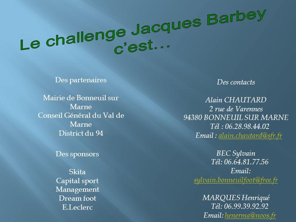 Le challenge Jacques Barbey c'est…