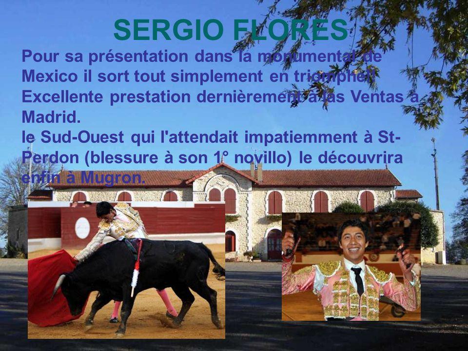 SERGIO FLORES Pour sa présentation dans la monumental de Mexico il sort tout simplement en triomphe!!