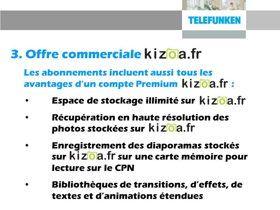 3. Offre commercialeLes abonnements incluent aussi tous les avantages d'un compte Premium :