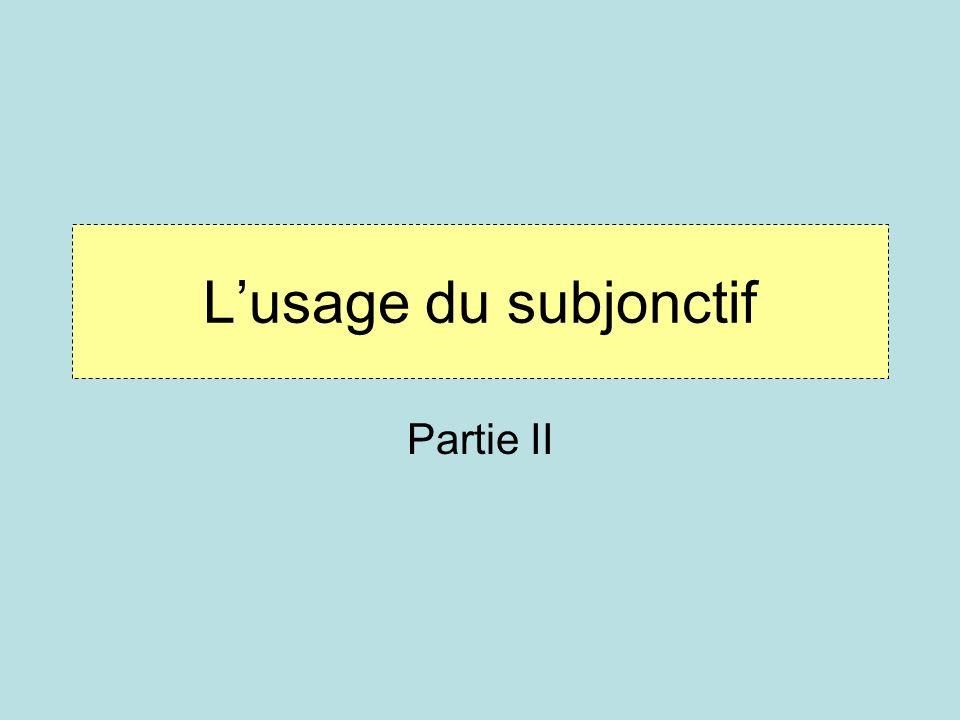 L'usage du subjonctif Partie II
