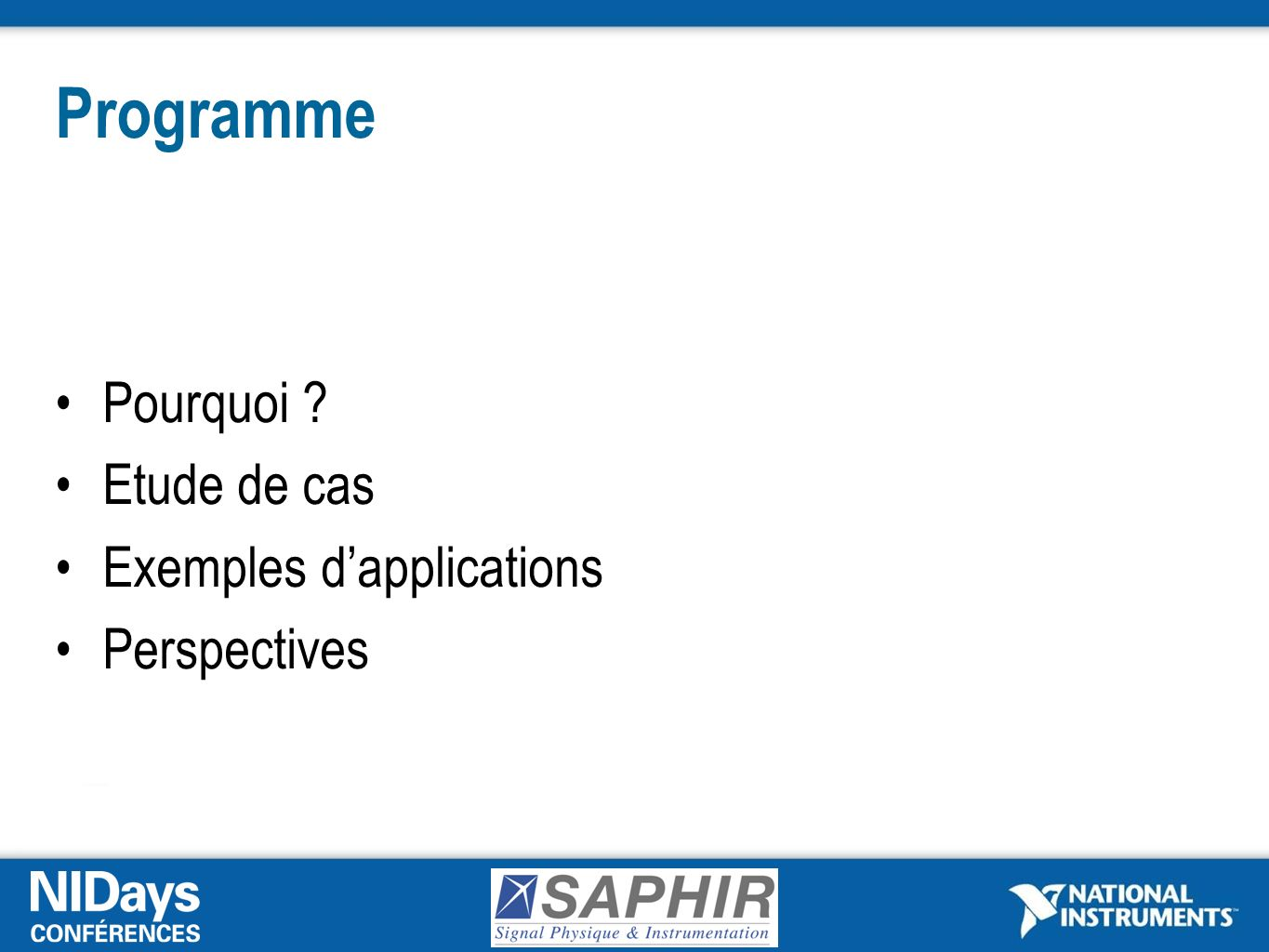 Programme Pourquoi Etude de cas Exemples d'applications Perspectives