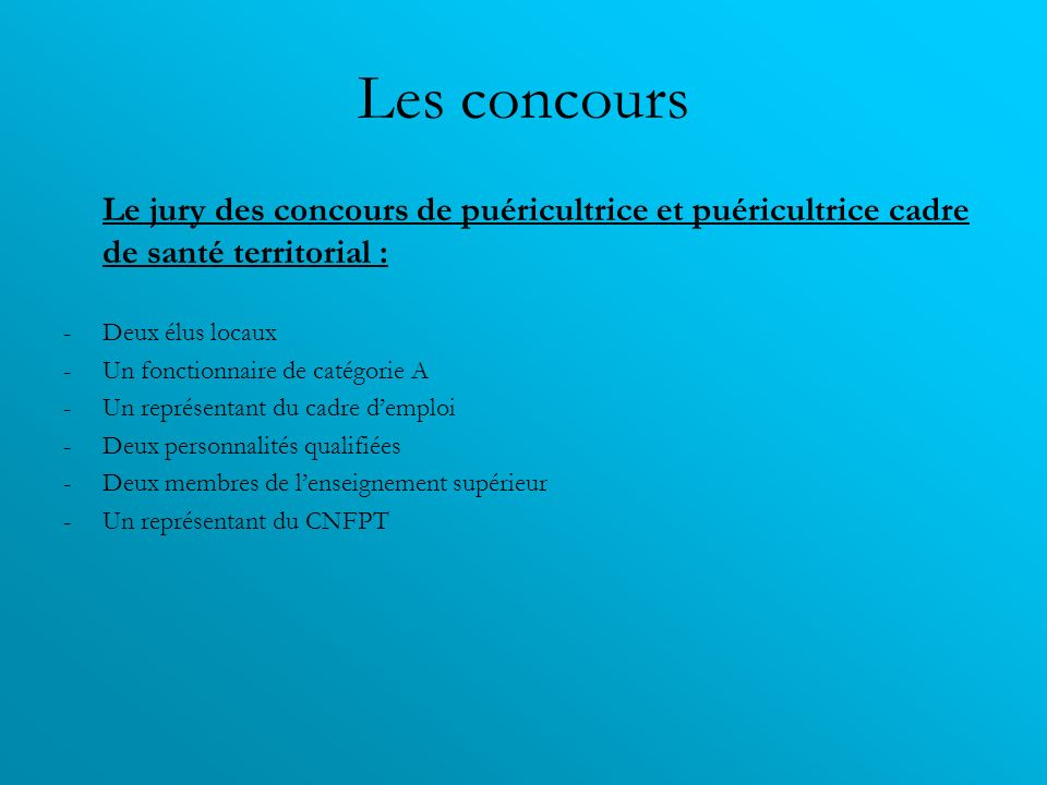 Les concoursLe jury des concours de puéricultrice et puéricultrice cadre de santé territorial : Deux élus locaux.