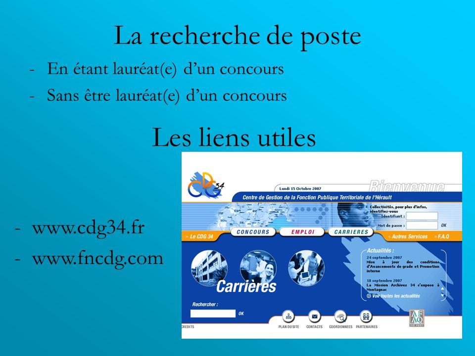La recherche de poste Les liens utiles www.cdg34.fr www.fncdg.com