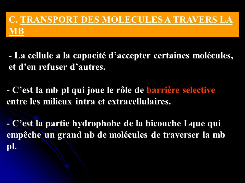 C. TRANSPORT DES MOLECULES A TRAVERS LA MB
