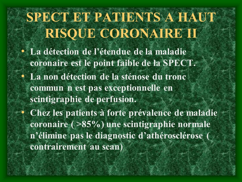 SPECT ET PATIENTS A HAUT RISQUE CORONAIRE II