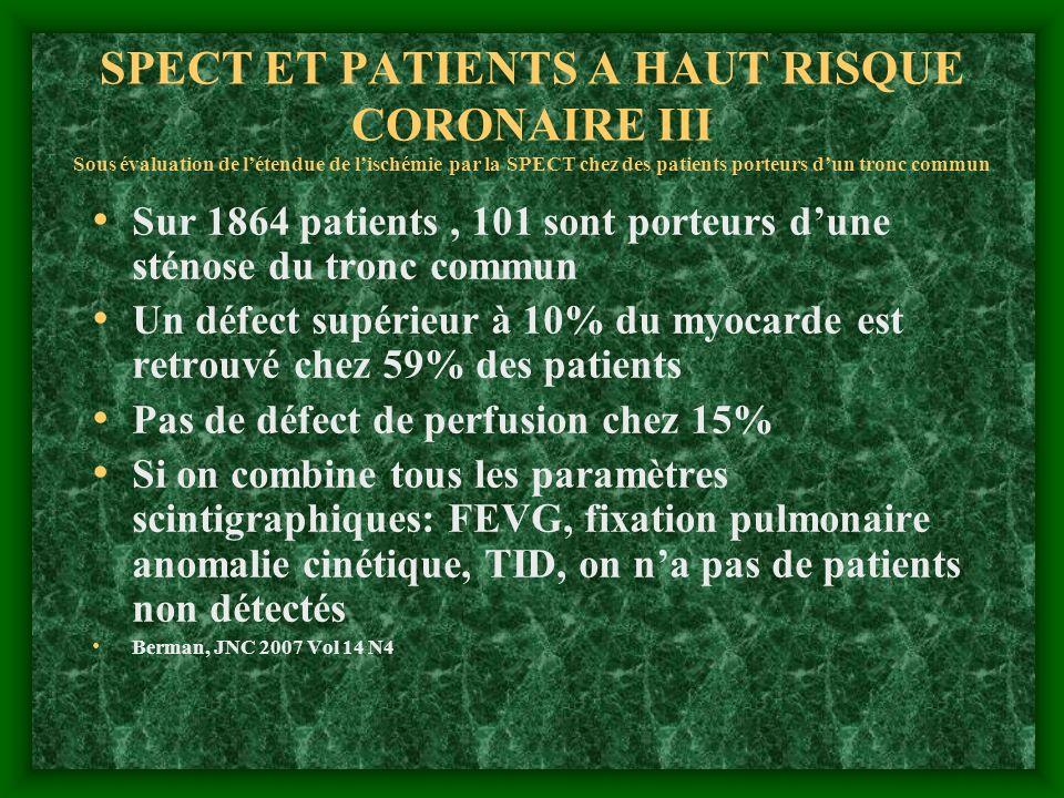 SPECT ET PATIENTS A HAUT RISQUE CORONAIRE III Sous évaluation de l'étendue de l'ischémie par la SPECT chez des patients porteurs d'un tronc commun
