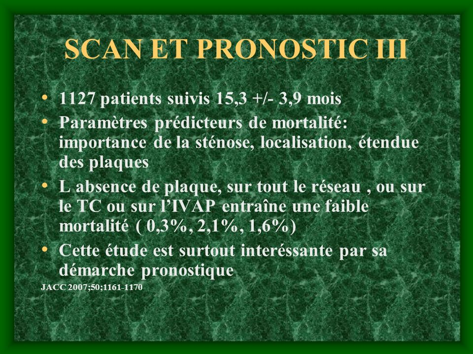 SCAN ET PRONOSTIC III 1127 patients suivis 15,3 +/- 3,9 mois