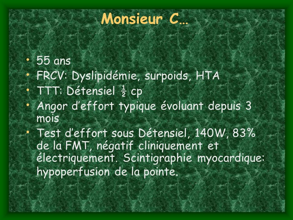 Monsieur C… 55 ans FRCV: Dyslipidémie, surpoids, HTA