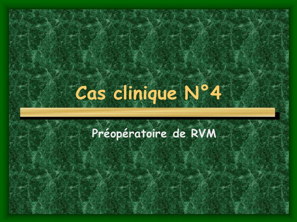 Cas clinique N°4 Préopératoire de RVM