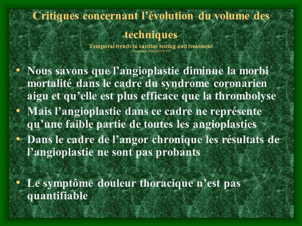 Critiques concernant l'évolution du volume des techniques Temporal trends in cardiac testing and treatment Circulation 2006;113;