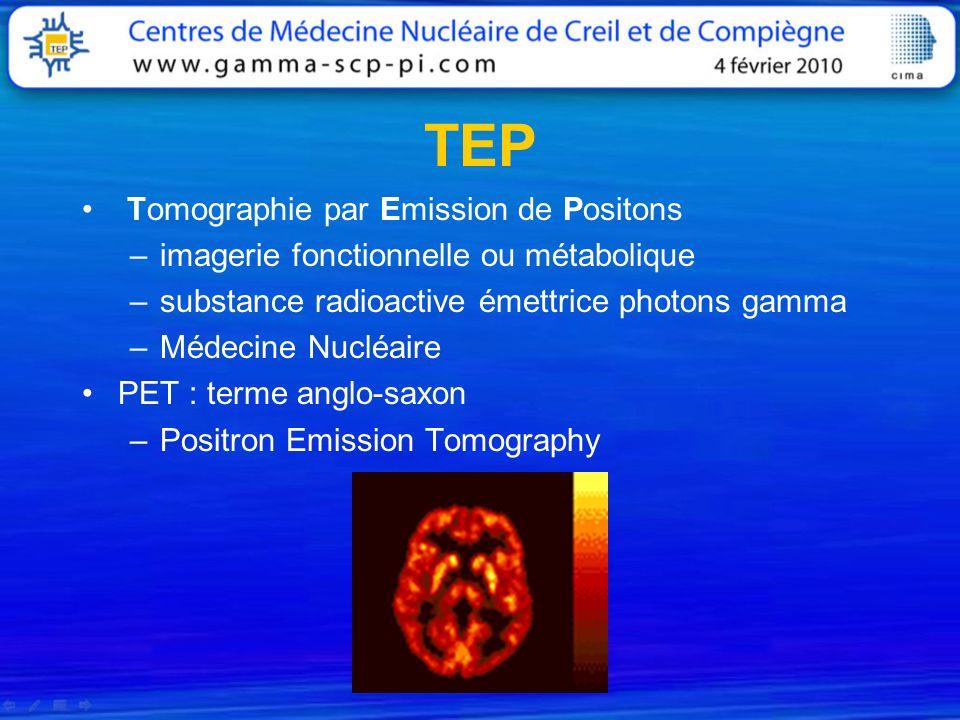TEP Tomographie par Emission de Positons
