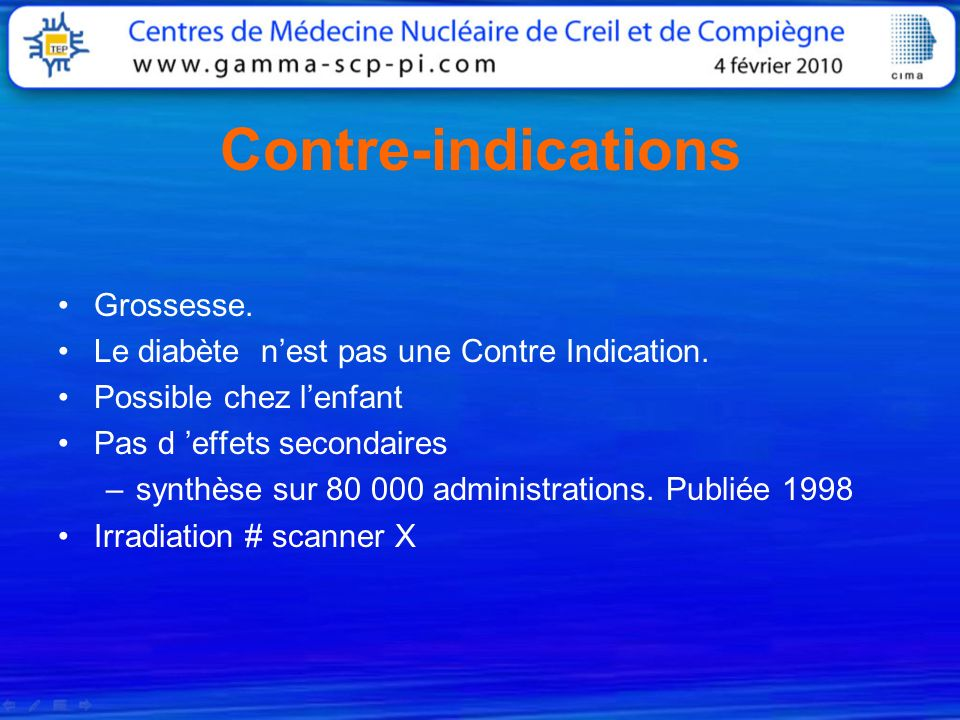 Contre-indications Grossesse.