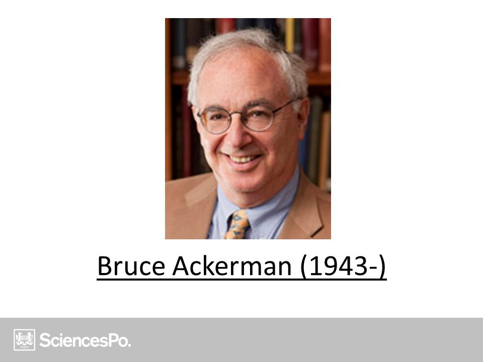 Bruce Ackerman (1943-)