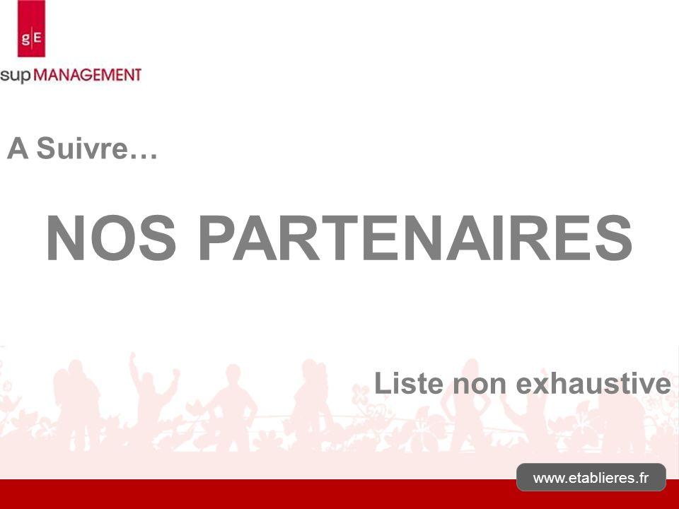 A Suivre… NOS PARTENAIRES Liste non exhaustive www.etablieres.fr