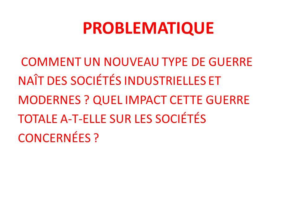 PROBLEMATIQUE COMMENT UN NOUVEAU TYPE DE GUERRE