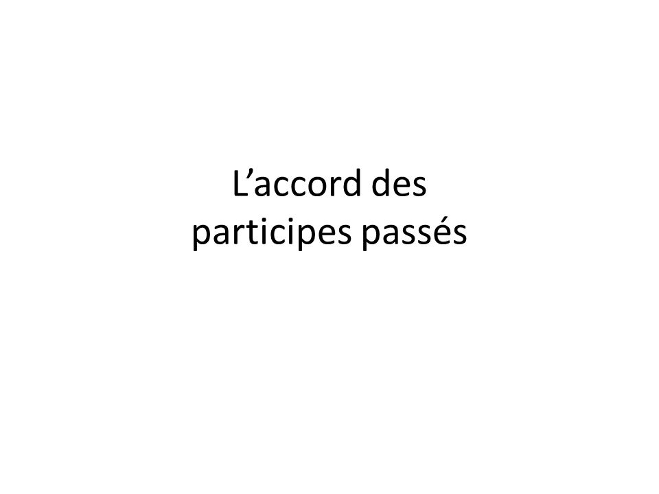 L'accord des participes passés