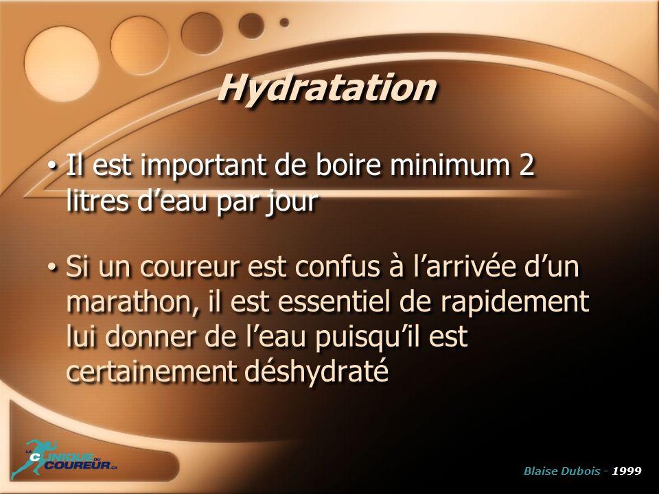 Hydratation Il est important de boire minimum 2 litres d'eau par jour