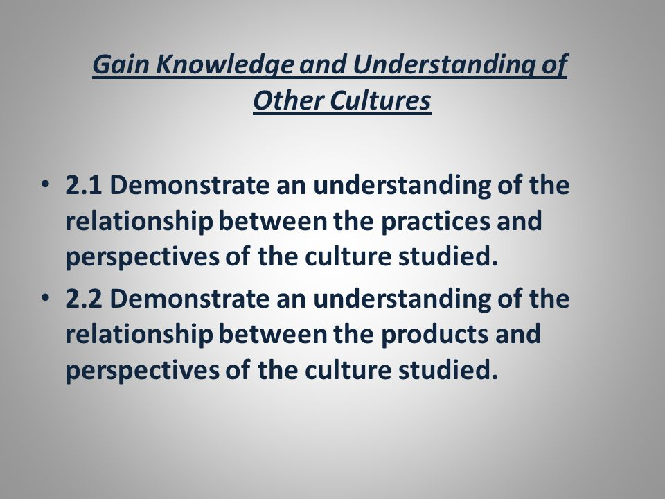 Gain Knowledge and Understanding of Other Cultures